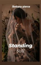 Standing still by Bettany pierce by BettanyPierce
