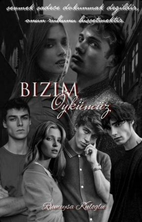 BİZİM ÖYKÜMÜZ  by Rumeysakulo