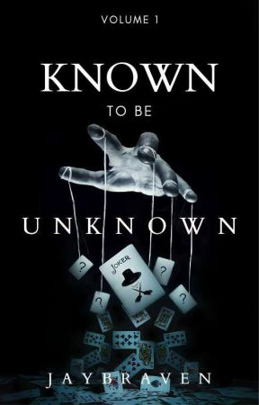 Known to be Unknown by JayBraven