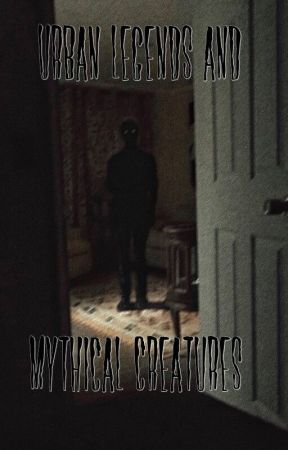 Urban Legends & Mythical Creatures by happilyending
