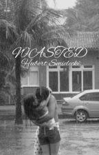 WASTED - Hubert Smielecki by mlvsily