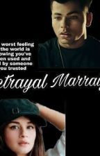 Betrayal Marriage by Niharfiction1