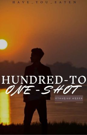 HUNDRED-TO ONE-SHOT (ETHARIUS GREEN) by have_you_eaten4