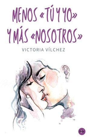 Menos «tú y yo» y más «nosotros» by VictoriaVlchez