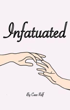 Infatuated by cassrelf