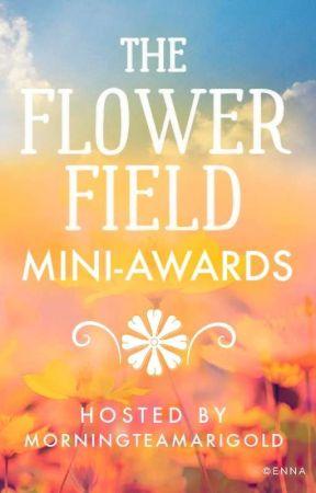 The Flower Field Mini-Awards by morningteamarigold