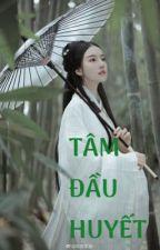 [H VĂN] TÂM ĐẦU HUYẾT - OA NGƯU by thuytam245
