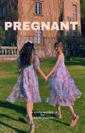 Pregnant. by hahahahaha_C