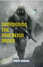 Summoning The Sovereign Order(RESUMED)  by PanzerMarshal
