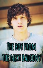the boy from the next balcony (Tom Holland X reader) by tomhollandobsession1