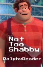 Not Too Shabby (RalphxReader) by Bluegarnet123