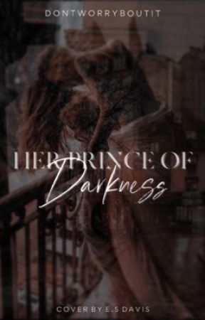 Her Prince of Darkness by dontworryboutit123