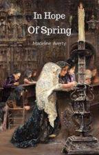 In Hope Of Spring by LittleMissRomanov