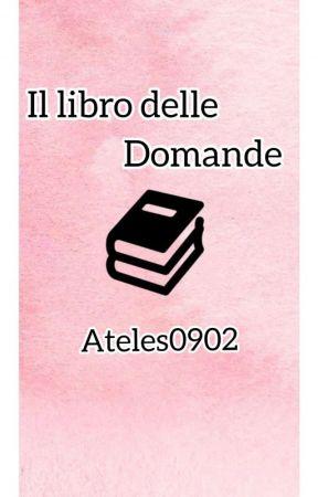 Il libro delle domande  by Ateles0902