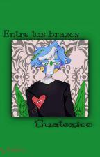 Entre Tus Brazos || Countryhumans [Guatemala x México] by _Rabesu_