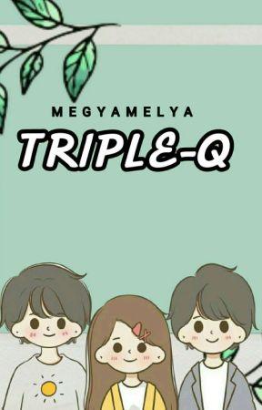 TRIPLE-Q by MegyAmelya