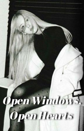 Open Windows, Open Hearts  by blueedandelionn