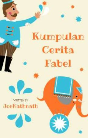 Kumpulan Cerita Fabel by JoeNathnath