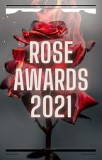 Rose Awards 2021 (Open) by SBCreations33