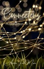 Connectens: A Collection Of Poems by amelia_faith_moore