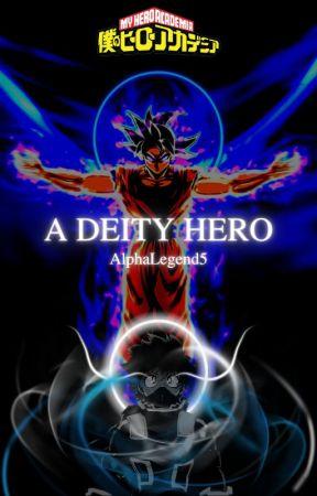MY HERO ACADEMIA: A DEITY HERO by AlphaLegend5