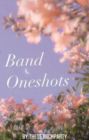 Band Oneshots by thesearchparty