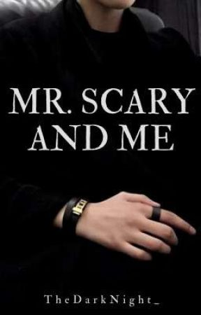 Mr. Scary and Me by TheDarkNight_