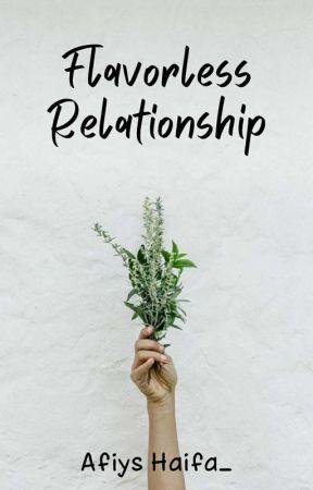 Flavorless Relationships by AfiysHaifa_