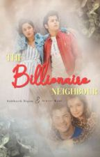 ♡︎The Billionaire Neighbour♡︎ [On Hold] by AaestheticGirll