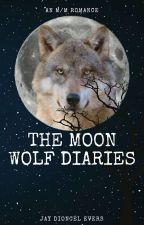 The Moon Wolf Diaries- a Gay Werewolf Novel by JayDioncelEvers