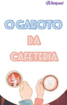 O garoto da cafeteria. by Lanny_Carvalho