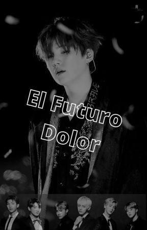 El Futuro Dolor by sofiaGonza2009
