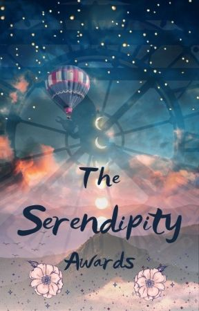 The Serendipity Awards [On Hold] by Mochis4lifeq52627