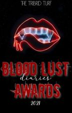 BLOOD LUST AWARDS 2021 ✨ by _TTT_community_