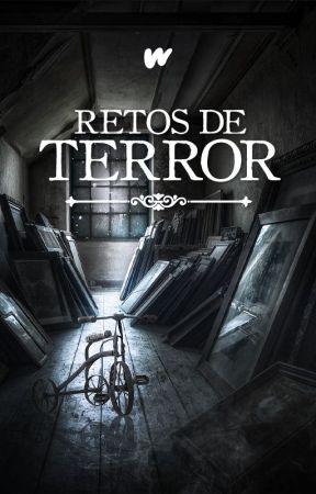 Retos de terror by WattpadLadoOscuroES