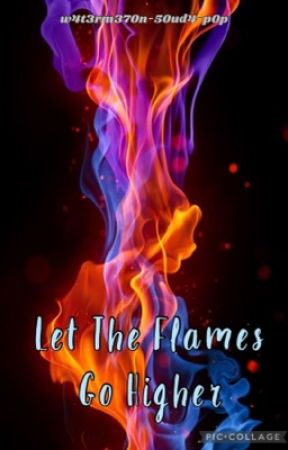 Let The Flames Go Higher // Anime by w4t3rm370n-50ud4-p0p