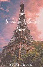 Si, la De la Villa en París by Bethcroix