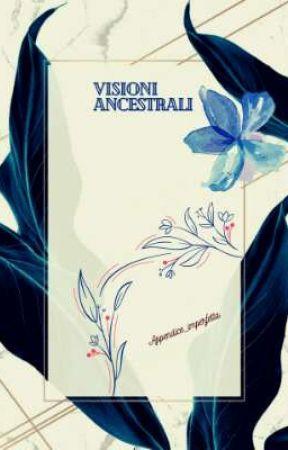 Visioni ancestrali by Appendice_imperfetta