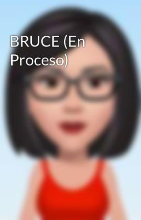 BRUCE (En Proceso) by amadis08
