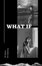 WHAT IF by MegMendez