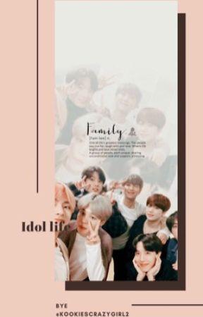 Idol life || BTS FF by KookiesCrazyGirl2