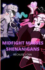 MIDFIGHT MASSES SHENANIGANS by luna-love-and-peace