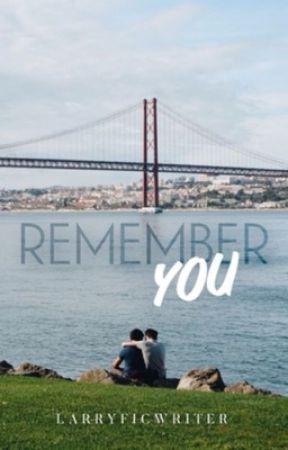 Remember You (Larry Stylinson) by hannahloveslarry