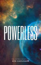 Powerless, de KenHarusame