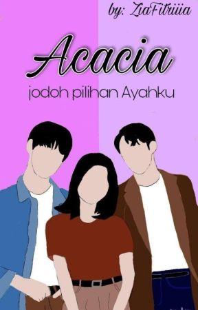 ACACIA | PERJODOHAN ( REVISI ) by FitriaNurFauziah9