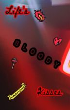 Life's Bloody Kisses by paigeisbored016