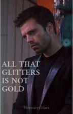 ALL THAT GLITTERS IS NOT GOLD | Bucky Barnes by Mercurysstars