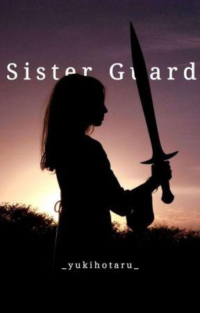 Sister Guard [Second Marriage x Reader] by _yukihotaru_