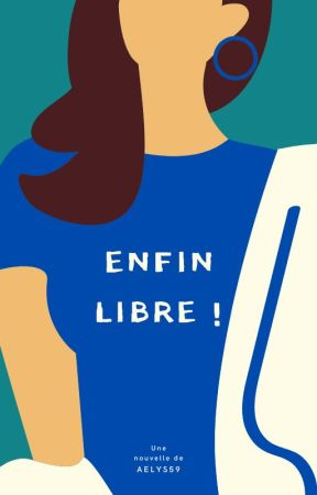 Enfin libre ! by Aelys59