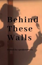 Behind These Walls - CORPSE HUSBAND. by speakerofbees